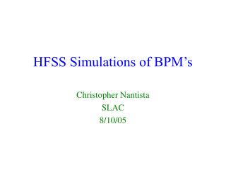 HFSS Simulations of BPM's