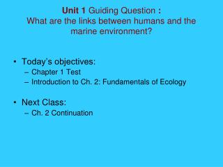 Unit 1  Guiding Question  :  What are the links between humans and the marine environment?
