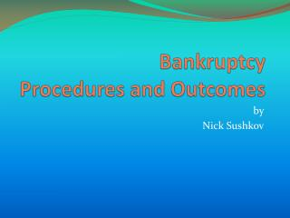 Bankruptcy Procedures and Outcomes