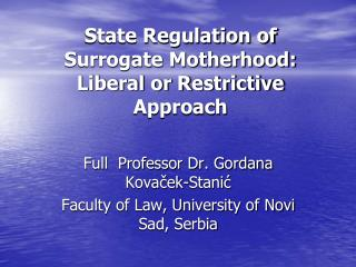 State Regulation of Surrogate Motherhood: Liberal or Restrictive Approach