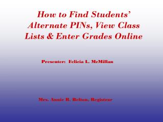 How to Find Students' Alternate PINs, View Class Lists & Enter Grades Online