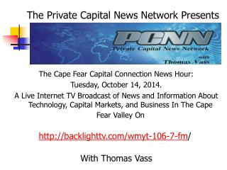 The Cape Fear Capital Connection News Hour:  Tuesday, October 14, 2014.