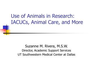 Use of Animals in Research: IACUCs, Animal Care, and More