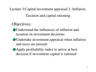 Lecture 3:Capital investment appraisal 2- Inflation, Taxation and capital rationing
