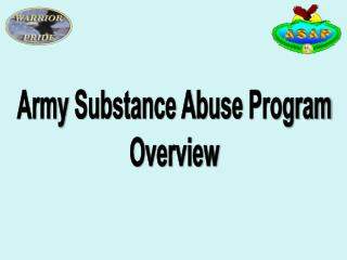Army  Substance Abuse  Program Overview