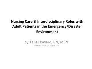 Nursing Care & Interdisciplinary Roles with  Adult Patients in the Emergency/Disaster  Environment