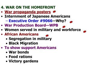 4. WAR ON THE HOMEFRONT War propaganda posters Internment of Japanese Americans