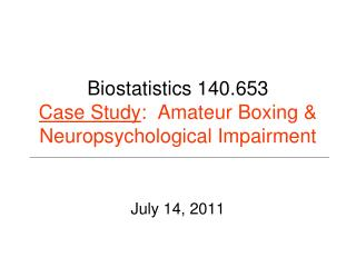 Biostatistics 140.653 Case Study :  Amateur Boxing & Neuropsychological Impairment