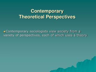 Contemporary  Theoretical Perspectives