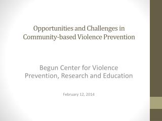 Opportunities and Challenges in  Community-based Violence Prevention