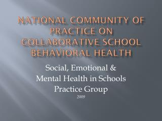 National community of practice on  Collaborative school behavioral health