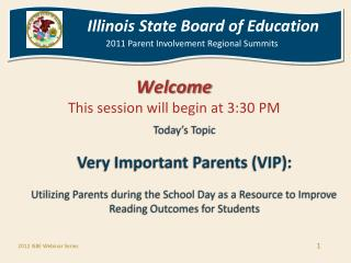 Today s Topic  Very Important Parents VIP:  Utilizing Parents during the School Day as a Resource to Improve Reading Out