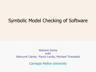 Symbolic Model Checking of Software