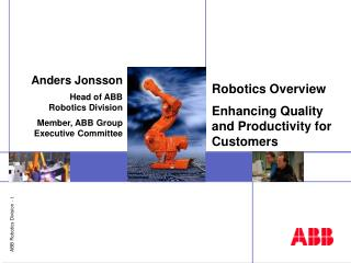 Robotics Overview Enhancing Quality and Productivity for Customers