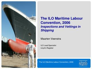 The ILO Maritime Labour Convention, 2006 Inspections and Vettings in Shipping