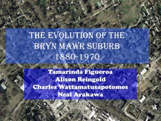 The Evolution of the  Bryn Mawr Suburb 1880-1970