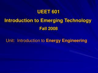UEET 601  Introduction to Emerging Technology Fall 2008