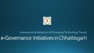 e -Governance  Initiatives in Chhattisgarh
