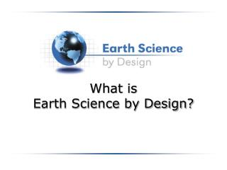 What is  Earth Science by Design?