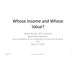 Whose Income and Whose Value?