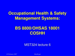 Occupational Health & Safety  Management Systems: BS 8800/OHSAS 18001 COSHH