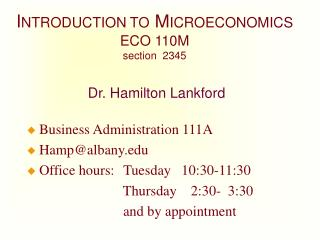 I NTRODUCTION TO M ICROECONOMICS ECO 110M section  2345  Dr. Hamilton Lankford