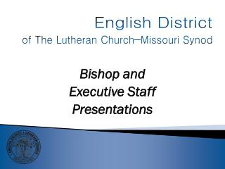 Bishop and Executive Staff Presentations