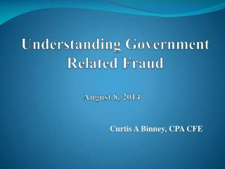 Understanding Government Related Fraud  August 8, 2014