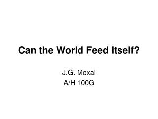 Can the World Feed Itself?