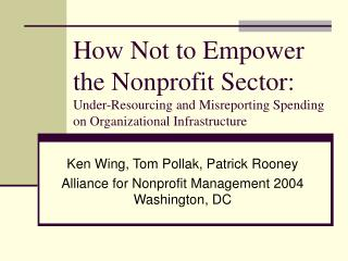 Ken Wing, Tom Pollak, Patrick Rooney Alliance for Nonprofit Management 2004 Washington, DC