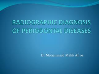 RADIOGRAPHIC DIAGNOSIS OF PERIODONTAL DISEASES