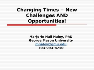 Changing Times – New Challenges AND Opportunities!