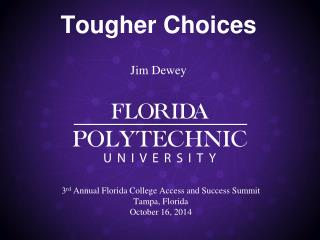 3 rd  Annual Florida College Access and Success Summit Tampa, Florida October 16, 2014