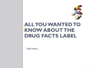 All You Wanted to Know About the Drug Facts Label