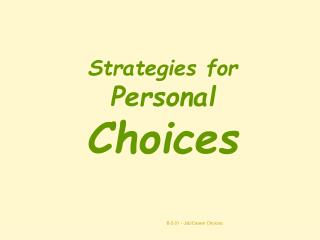 Strategies for  Personal  Choices