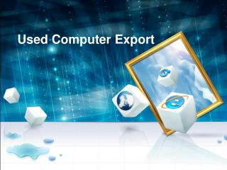 Used computer export