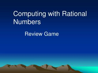 Computing with Rational Numbers