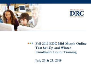 Fall 2019 EOC Mid-Month Online Test Set-Up and Winter Enrollment Count Training July 23 & 25, 2019