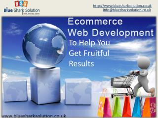 Ecommerce web development to help you get fruitful results: