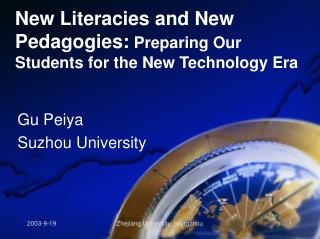 New Literacies and New Pedagogies:  Preparing Our Students for the New Technology Era