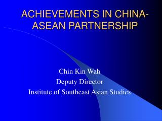 ACHIEVEMENTS IN CHINA-ASEAN PARTNERSHIP