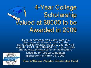 4-Year College Scholarship  valued at $8000 to be Awarded in 2009