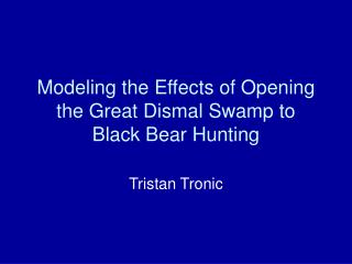 Modeling the Effects of Opening the Great Dismal Swamp to Black Bear Hunting