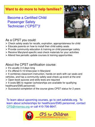 As a CPST you could:  Check safety seats for recalls, expiration, appropriateness for child