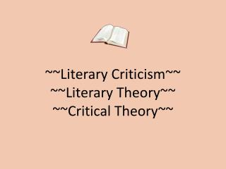 ~~Literary Criticism~~ ~~Literary Theory~~ ~~Critical Theory~~