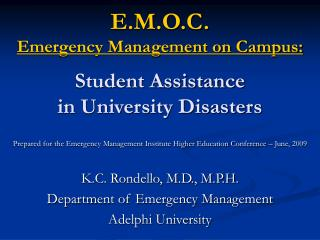 E.M.O.C. Emergency Management on Campus: Student Assistance in University Disasters