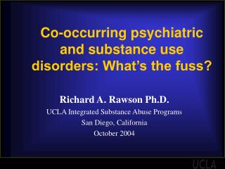 Co-occurring psychiatric and substance use disorders: What's the fuss?