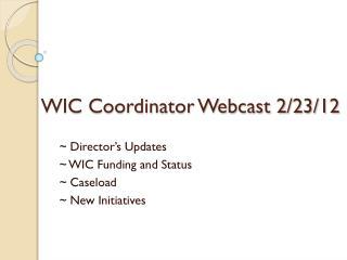 WIC Coordinator Webcast 2/23/12