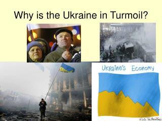 Why is the Ukraine in Turmoil?