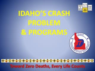 Toward Zero Deaths, Every Life Counts